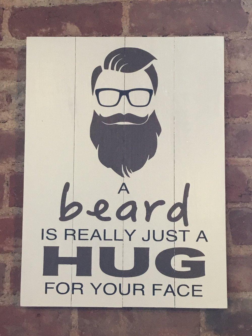 A beard is really just a hug..