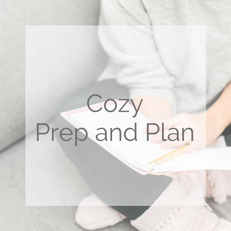 Cozy Prep and Plan