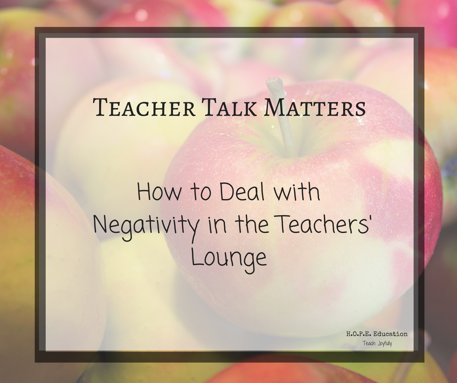 Teacher talk matters. Dealing with negativity can be hard when it's a fellow teacher that is spoiling the barrel of apples. Here's a few tips for dealing with negativity.