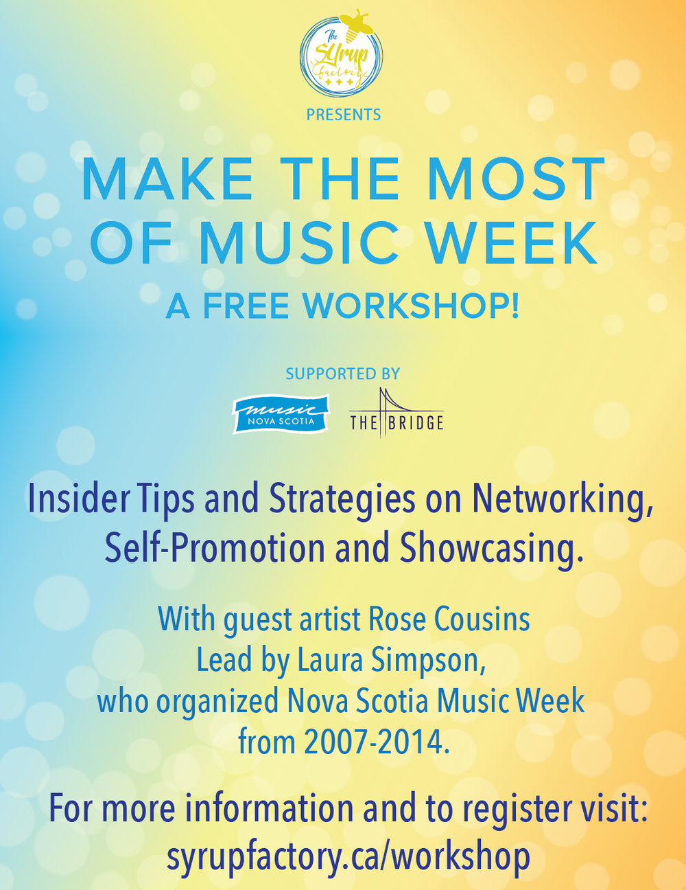 - Our 2017 NSMW workshop supported by Music Nova Scotia and The Bridge focused on tips and strategies to make the best of music week.
