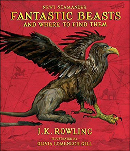 "A new, fully illustrated edition of ""Fantastic Beasts & Where to Find Them""  $34.99"