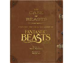 The Case of Beasts: Explore the Film Wizardry of Fantastic Beasts and Where to Find Them,  hardcover, $45