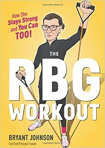 Have you ever wondered what keeps Justice Ruth Bader Ginsburg, one of the Supreme Court's favorite octogenarians, so sprightly? She owes it in part to the twice-weekly workouts she does with her personal trainer, Bryant Johnson. $14.99