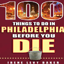 100 wonderful things to to in Philly! Reports of actual death while doing them are extremely rare....  $16