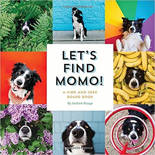 Border collies have incredibly expressive faces, and Momo does not disappoint. Toddlers and babies love this book! $9.99