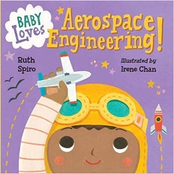 The Baby Love Science board books are accurate enough to satisfy an expert, yet simple enough for baby.  Beautiful, visually stimulating illustrations complement age-appropriate language to encourage baby's sense of wonder. Parents and caregivers may learn a thing or two, as well! Explore quarks, thermodynamics, quantam physics and more! $9.99