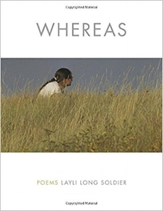 WHEREAS  confronts the coercive language of the United States government in its responses, treaties, and apologies to Native American peoples and tribes, and reflects that language in its officiousness and duplicity back on its perpetrators. Through a virtuosic array of short lyrics, prose poems, longer narrative sequences, resolutions, and disclaimers, Layli Long Soldier has created a brilliantly innovative text to examine histories, landscapes, her own writing, and her predicament inside national affiliations. $16