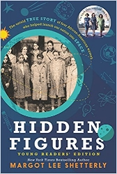 This edition of Margot Lee Shetterly's acclaimed book is perfect for young readers. It is the powerful story of four African-American female mathematicians at NASA who helped achieve some of the greatest moments in our space program.  $7.99