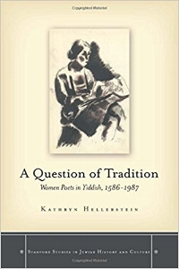 In  A Question of Tradition , Kathryn Hellerstein explores the roles that women poets played in forming a modern Yiddish literary tradition.  The poems range from early conventional devotions, such as a printer's preface and verse prayers, to experimental, transgressive lyrics that confront a modern ambivalence toward Judaism. In an integrated study of literary and cultural history, Hellerstein shows the immensely important contribution made by women poets to Jewish literary tradition. $65