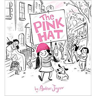 The Pink Hat   by Andrew Joyner  Here is a clever story that follows the journey of a pink hat that is swiped out of a knitting basket by a pesky kitten, blown into a tree by a strong wind, and used as a cozy blanket for a new baby, then finally makes its way onto the head of a young girl marching for women's equality.