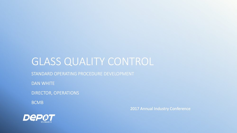 Dan White, Director of Operations - BCMB    Glass Quality Control - 2018 Proposed Changes
