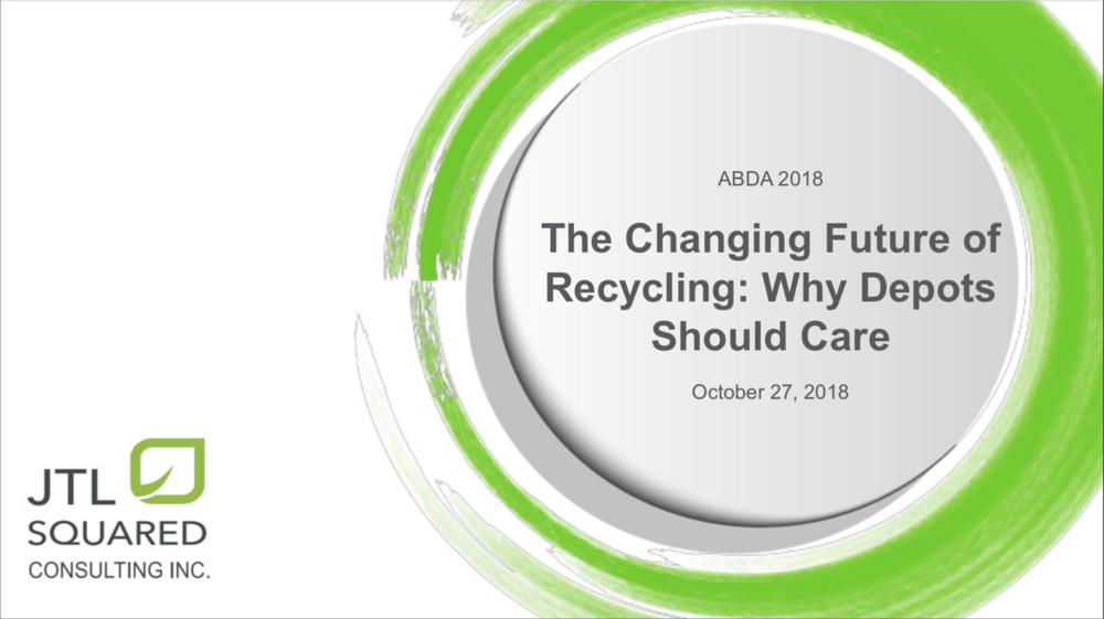 Jodi Tomchyshyn London - The Changing Future of Recycling: Why Depots Should Care
