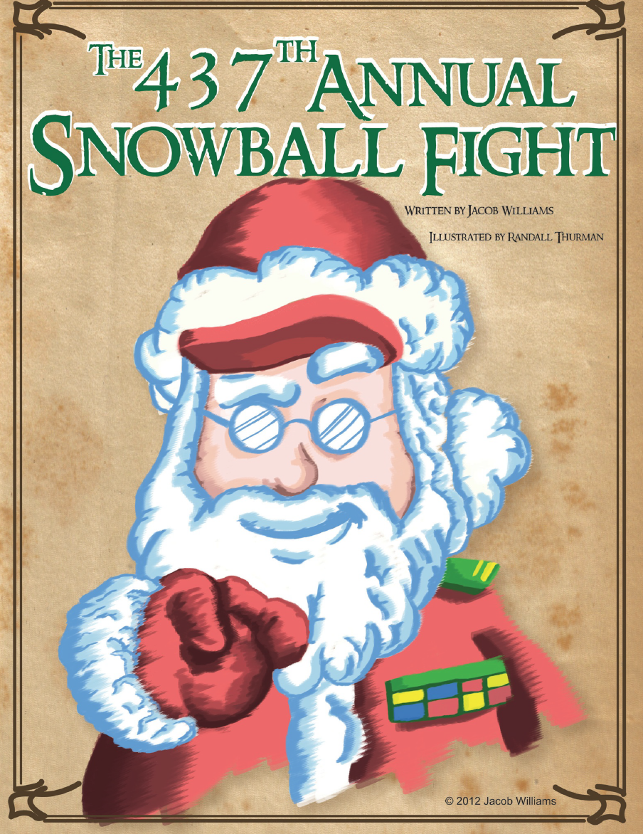 """The 437th Annual Snowball Fight"" is a children's book about friendship, fun, andplaying fair. -"