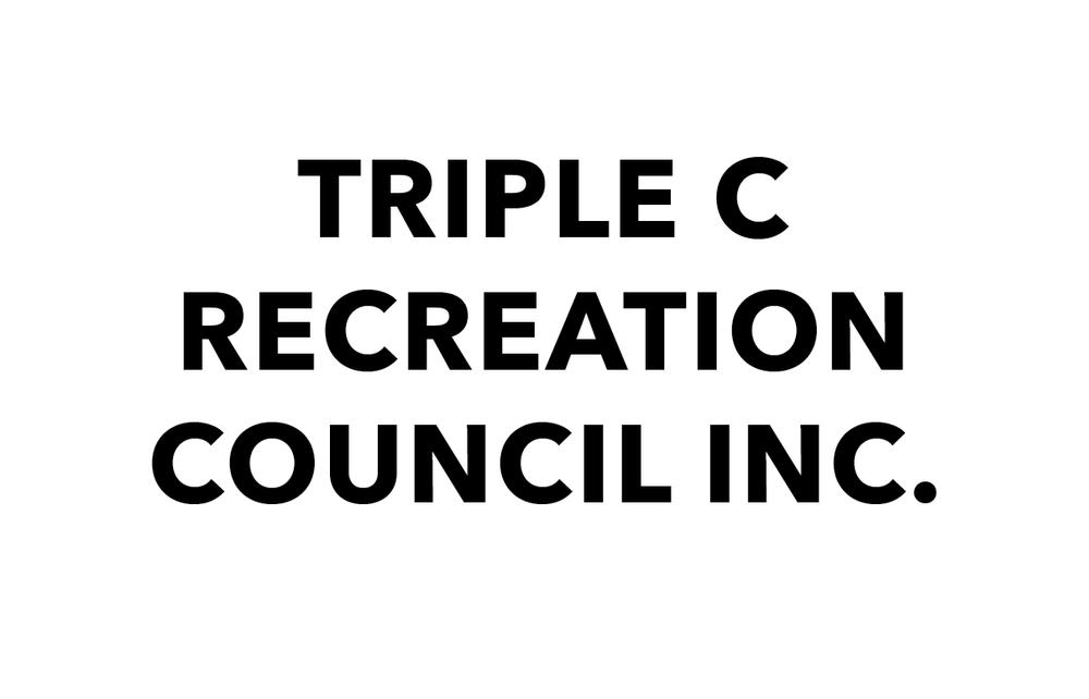 TRIPLE C RECREATION COUNCIL INC