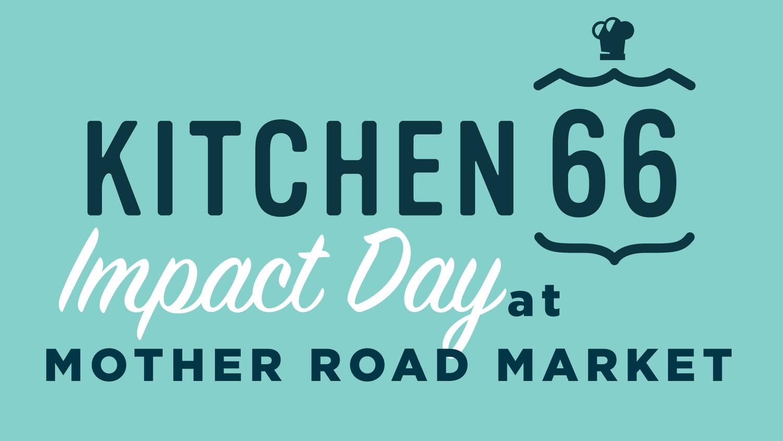 Kitchen 66 impact celebration day mother road market