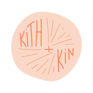 Kith + Kin | A Gathering Space