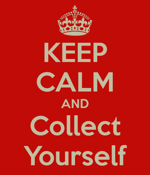 keep-calm-and-collect-yourself.png