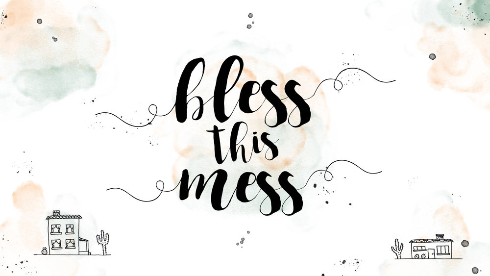 Bless This Mess - October 2017