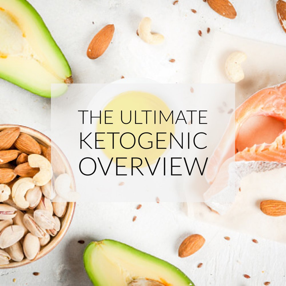 The Ultimate Ketogenic Overview