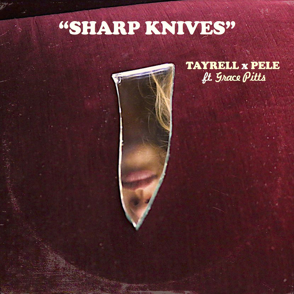 TAYRELL X PELE - SHARP KNIVES