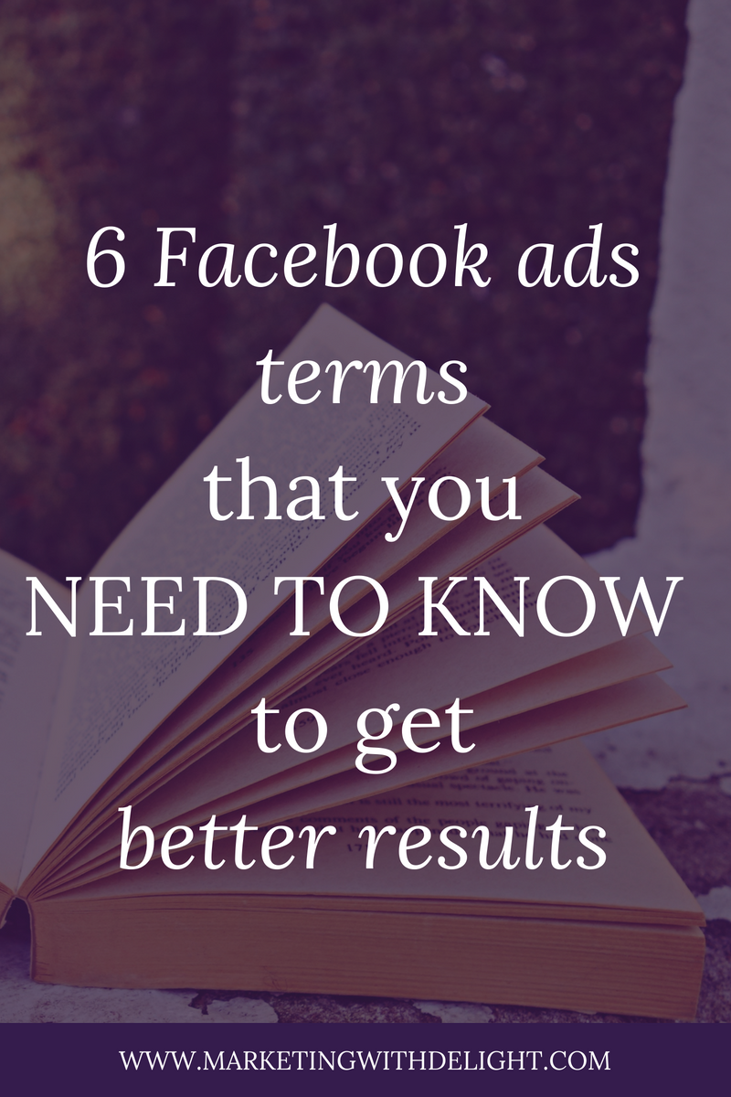 Facebook ads can get confusing super fast! Navigating ads manager can feel like trying to learn a new language. But don't worry, here are 6 of the most important terms that you need to understand to have awesome Facebook ads! Facebook ads tips | Facebook ads strategy | Awesome Facebook ads | Facebook ads | Facebook marketing | Facebook for business | #facebookmarketing | #contentmarketing | #facebookmarketingtips | #facebookadstips