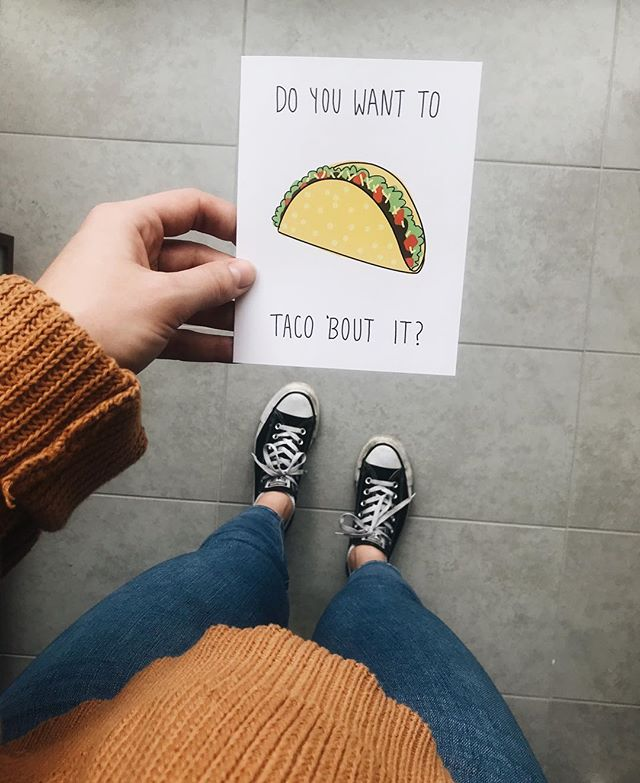 Honestly? I don't really want to taco bout it but down for a taco. 🌮