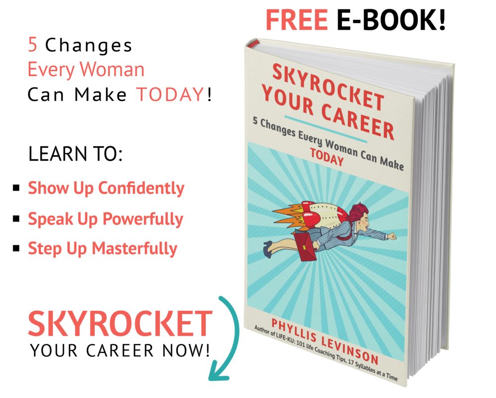 "FREE E-BOOK ""Skyrocket Your Career: 5 Changes Every Woman Can Make TODAY"" by Phyllis Levinson, Certified Life Coach DC Metro Area"