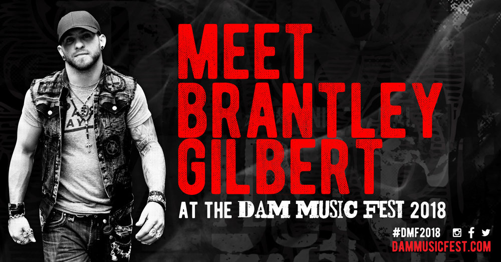 Text brantley to 74642 to meet brantley gilbert dam music fest m4hsunfo