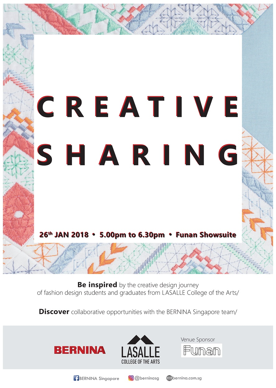 - Join BERNINA and LASALLE for a creative sharing session on 26 Jan, Friday 5pm.Be inspired by the creative design journey of the fashion design students and graduates of LASALLE College of the Arts.Let's foster the sharing of experiences among local talents! NETWORK and INNOVATE - Sparking possible collaborations in the future.Admission is free. Kindly RSVP below by 25 Jan.