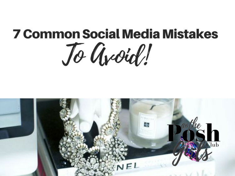 7 Common Social Media Mistakes To Avoid