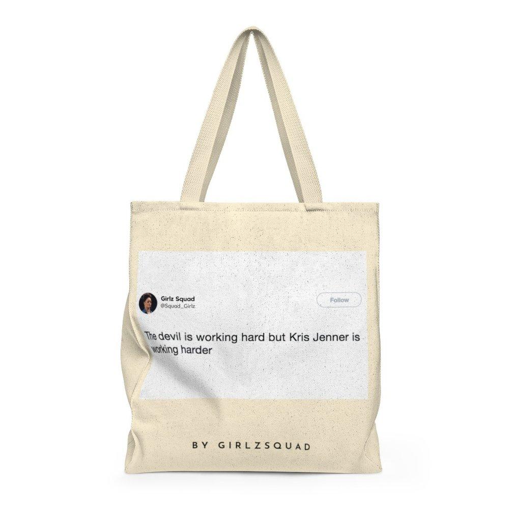 """""""The devil works hard, but Kris Jenner works harder"""" bag"""