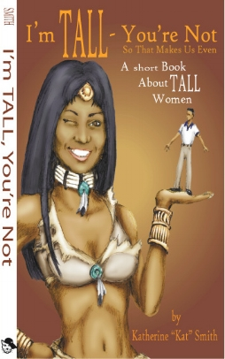 I'm TALL, You're Not is a short book about a day in the life of a Tall woman.