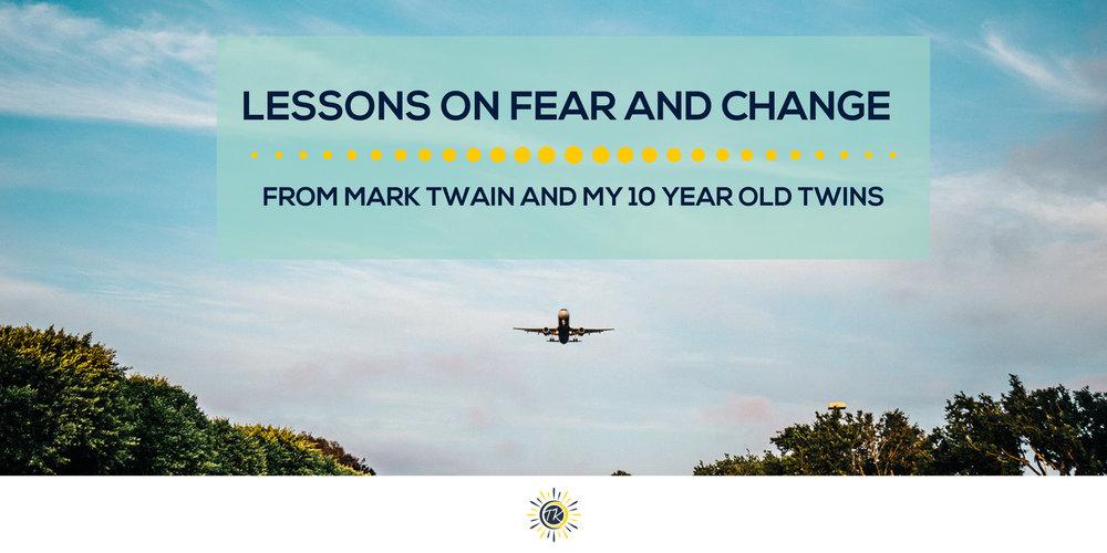Fear & Change