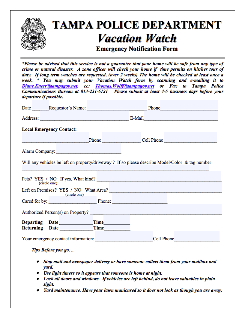 Per the  TampaGov.net Vacation Watch prefill form PDF ( link )