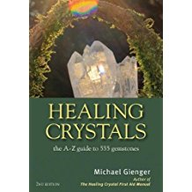 Healing Crystals A to Z Guide to 555 Gemstones