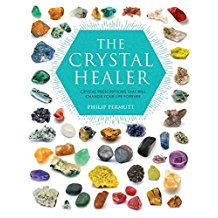 The Crystal Healer- Crystal Prescriptions that will change your life forever