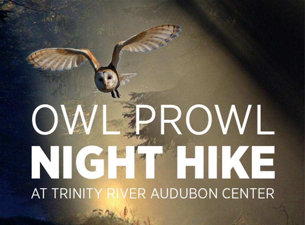 Owl Prowl Night Hikes at Trinity River Audubon Center  -