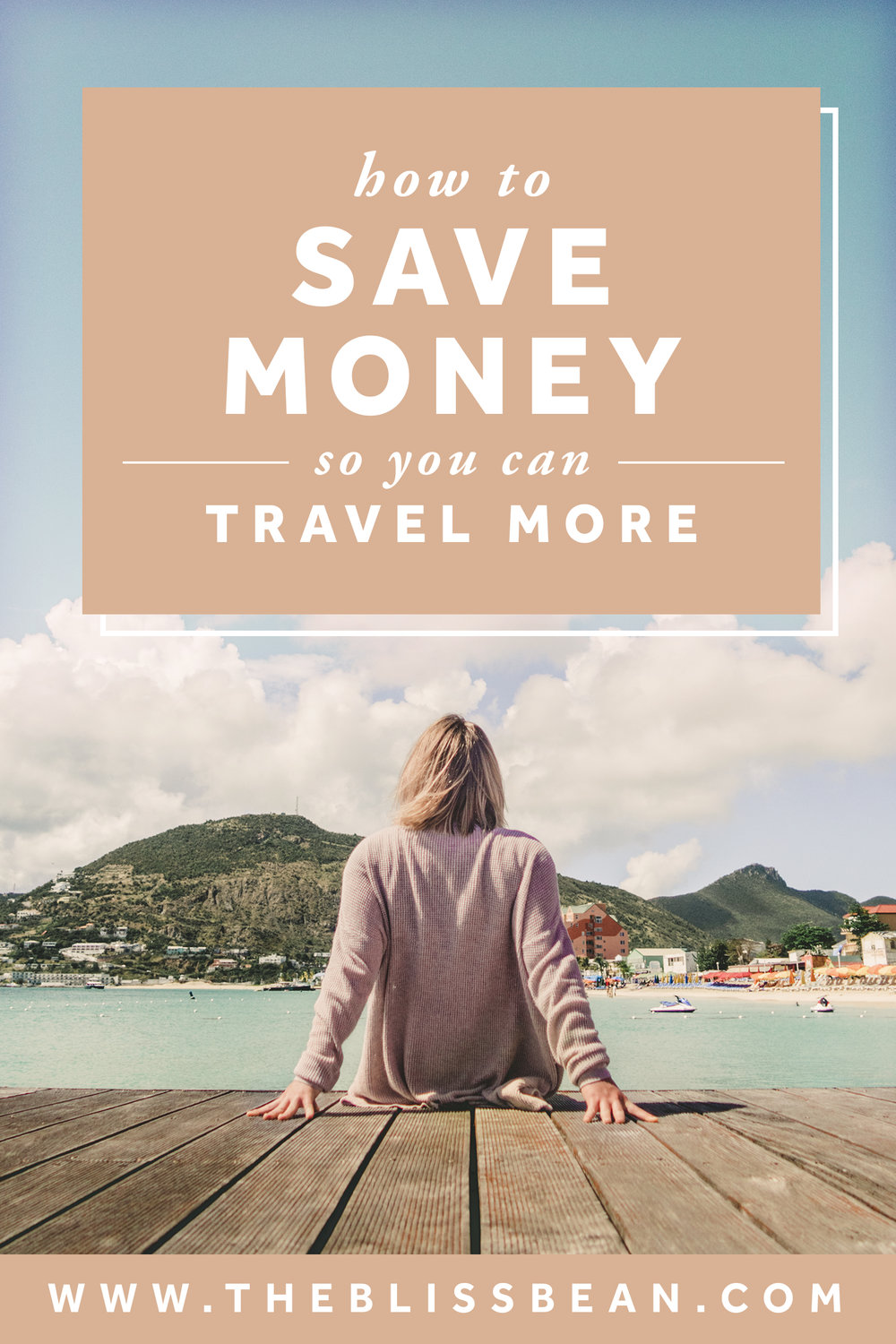 How to Save Money So You Can Travel More.jpg