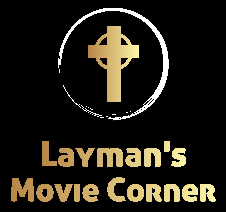 Movie Reviews Layman S Movie Corner