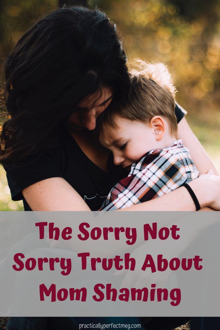 The sorry not so sorry truth about mom shaming you need to hear. #momshaming #motherhood #momlife #socialmedia #mom