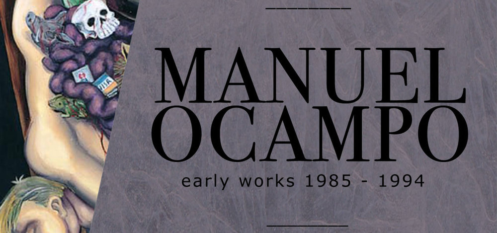 Manuel Ocampo Early Works 1985 - 1994 Manuel Ocampo February 13 - April 20, 2017 Exhibition Link