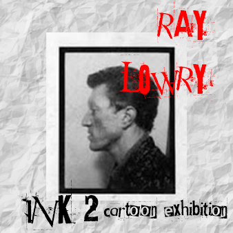 Ray Lowry ink 2 cartoon exhibition