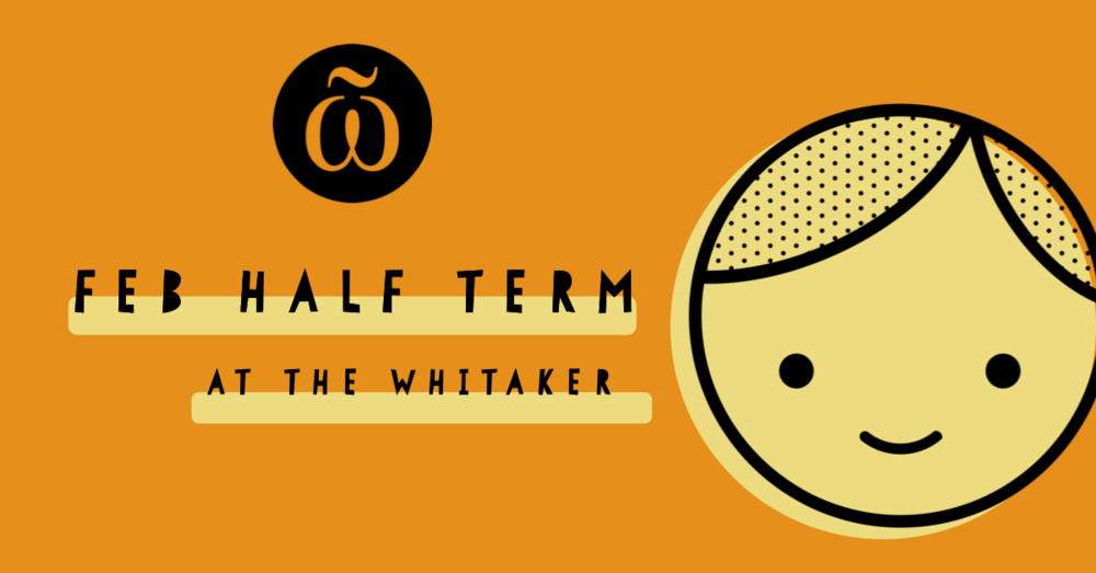 Half term at the whitaker