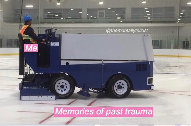 ZAMBONI TIME🚨 Manic car accident? Disordered eating? The times we didn't really consent but wrote it off as 'not that bad'? Give those painful memories a good shave!! Ahhh yes nice n smooth.. until 45 min from now 😄👍👍👍😐