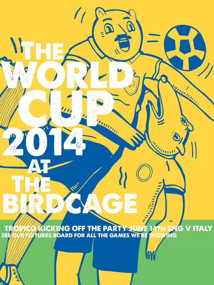 World Cup 2014 is nearly upon us! The Birdcage are screening all England games in The Ballroom, pop into the pub to see the fixture dates… Promo poster art by Henry Boon!