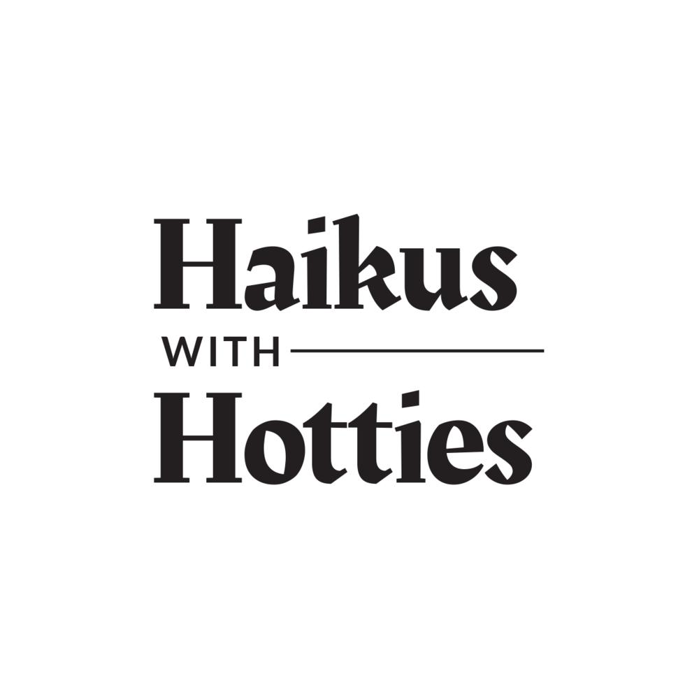 Haiku with Hotties