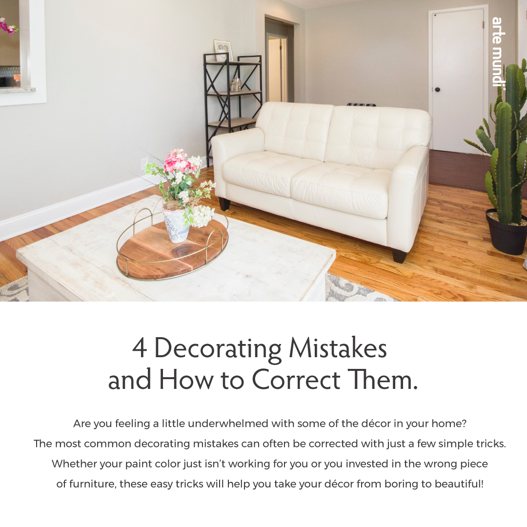 4 Decorating Mistakes and How to Correct