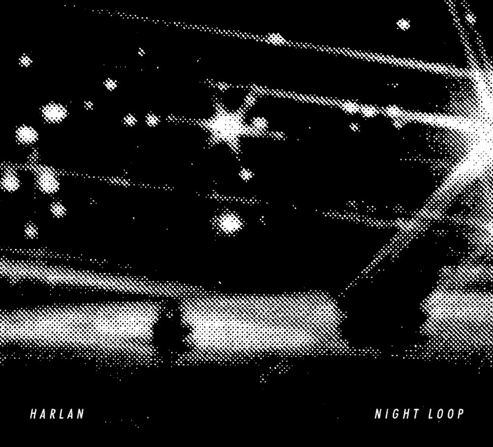Harlan - Night Loop