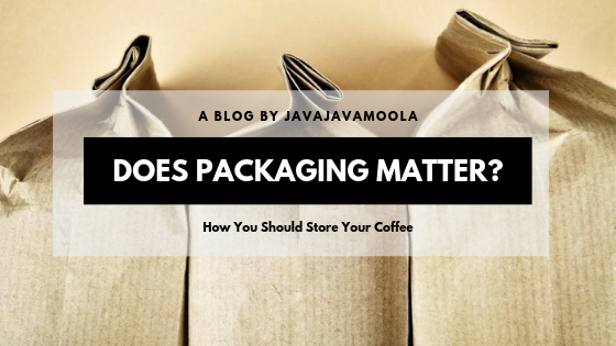 Does packaging matter? Find out here and learn how to choose the right coffee packaging!