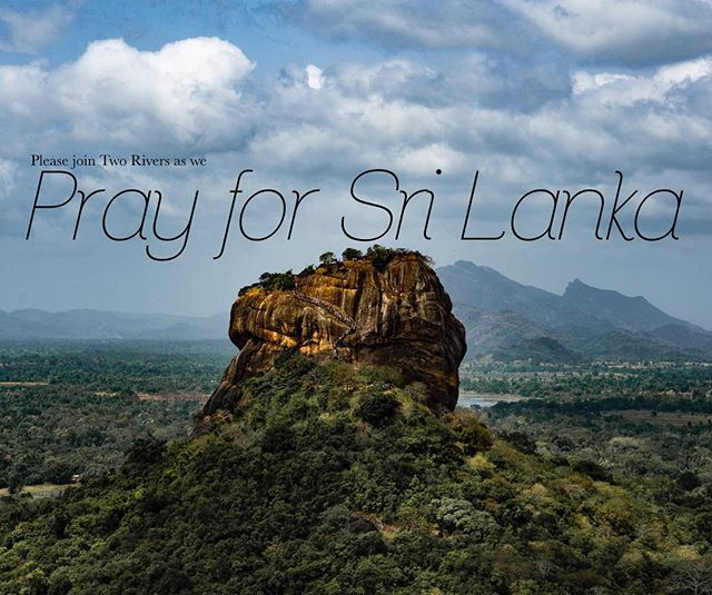 Following the devastating Easter attacks, Two Rivers staff is asking you to join us this Wednesday, April 23rd from 12 to 1 pm in an hour of prayer for our brothers and sisters in Sri Lanka.  The Center will be open for anyone who wants to come pray together. We hope you will join us.